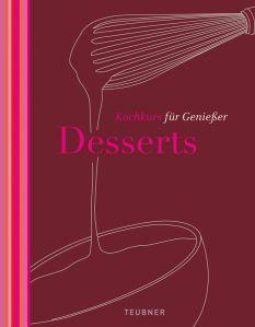Desserts - TEUBNER Kochkurs für Genießer