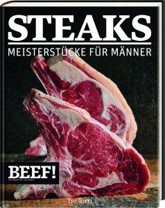 Steaks – Meisterstücke für Männer