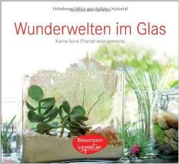 Wunderwelten im Glas