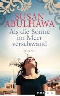 Als die Sonne im Meer verschwand von Susan Abulhawa
