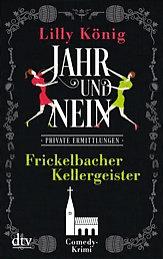 Jahr und Nein – Frickelbacher Kellergeister