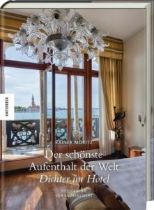 Der schönste Aufenthalt der Welt – Dichter im Hotel