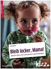 Bleib locker, Mama