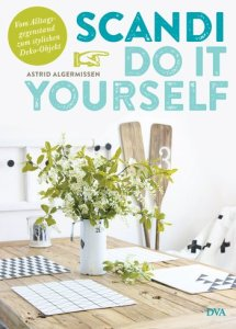 Scandi Do it yourself von Astrid Algermissen erschienen bei DVA