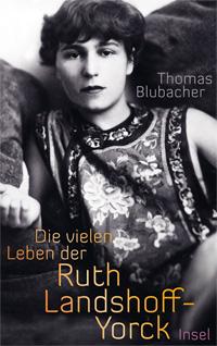 Die vielen Leben der Ruth Landshoff-Yorck