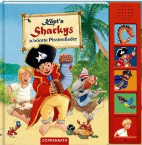 Käpt'n Sharkys schönste Piratenlieder