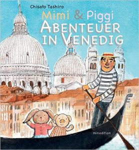 Mimi & Piggi - Abenteuer in Venedig von Chisato Tashiro erschienen bei Minedtion