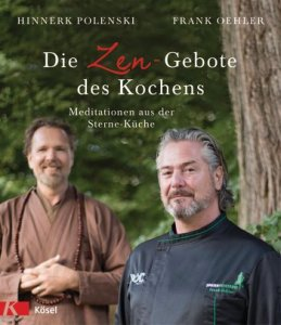 Die Zen-Gebote des Kochens von Hinnerk Polenski und Frank Oehler erschienen bei Kösel
