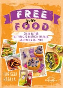Free your food von Larissa Häsler erschienen bei Unimedica
