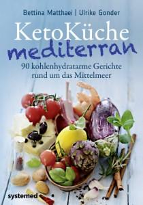 Keto Küche mediterran von Bettina Matthaei und Ulrike Gondler erschienen bei Systemed