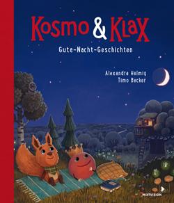 Kosmos & Klax - Gute Nacht Geschichten von Alexander Helmig und Timo Becker erschienen bei Mixtvision