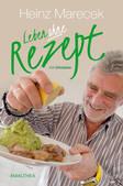 Leben ohne Rezept von Heinz Marecek erschienen bei Amalthea