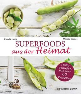 Superfoods aus der Heimat von Monika Cordes erschienen bei Königsfurt Urania