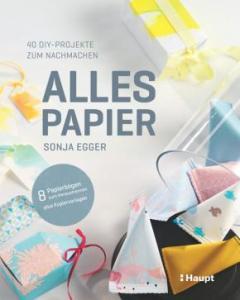 alles-papier-von-sonja-egger-erschienen-bei-haupt