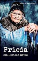 Frieda Ein Demenz Krimi