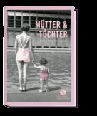 Mütter & Töchter