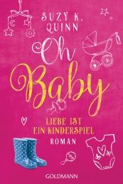 Oh Baby Liebe ist ein Kinderspiel von Suzy K Quinn