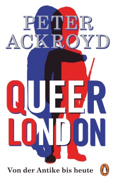 Queer London von Peter Ackroyd