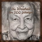Die Weisheit der 100jährigen